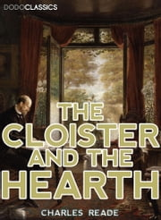 The Cloister And The Hearth ebook by Charles Reade