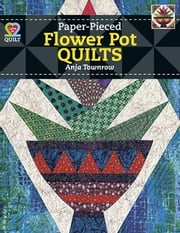 eBook Paper-Pieced Flower Pot Quilts ebook by Townrow, Anja