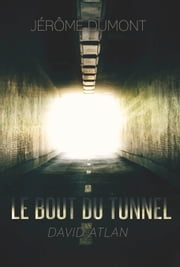 Le bout du tunnel (David Atlan, 1) ebook by Jerome Dumont