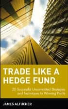Trade Like a Hedge Fund ebook by James Altucher