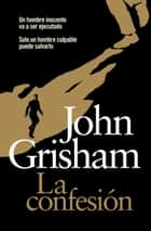 La confesión ebook by John Grisham