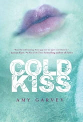 Cold Kiss ebook by Amy Garvey