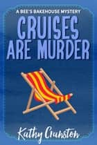 Cruises are Murder ebook by Kathy Cranston