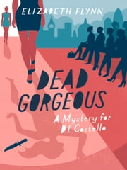 Dead Gorgeous ebook by Elizabeth Flynn