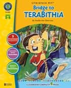 Bridge to Terabithia - Literature Kit Gr. 5-6 ebook by Marie-Helen Goyetche