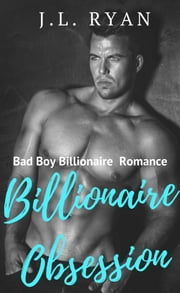Billionaire Obsession ebook by J.L. Ryan