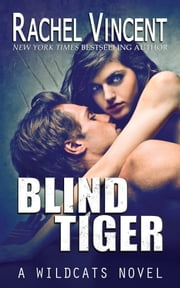 Blind Tiger ebook by Rachel Vincent