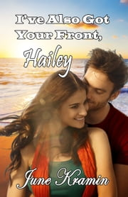I've Also Got Your Front, Hailey ebook by June Kramin