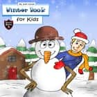 Winter Book for Kids - Story about a Snowman (Adventure Stories for Kids) audiobook by