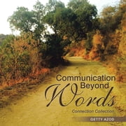 Communication Beyond Words - Connection Collection ebook by Getty Azod