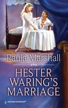 Hester Waring's Marriage ebook by Paula Marshall