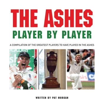 The Ashes: Player by Player ebook by Pat Morgan