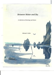 Between Water and Sky ebook by Michael Allen