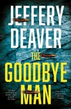 The Goodbye Man (Colter Shaw Thriller, Book 2) ebook by