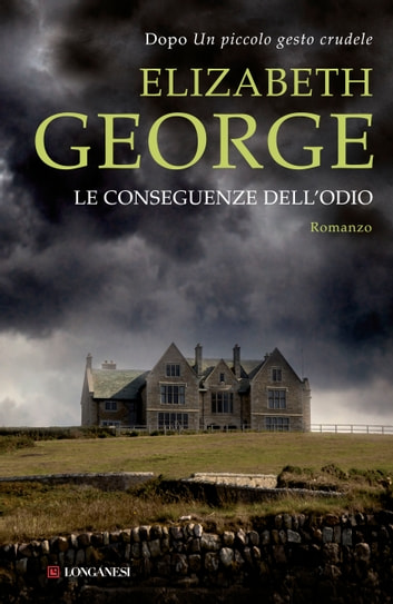 Le conseguenze dell'odio - I casi dell'ispettore Lynley ebook by Elizabeth George
