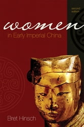 Women in Early Imperial China ebook by Bret Hinsch