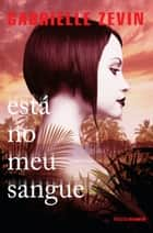 Está no meu sangue ebook by Gabrielle Zevin