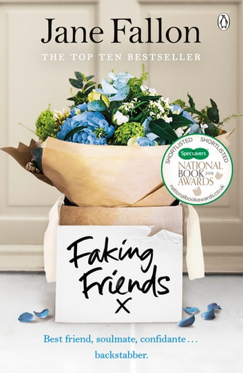 Faking Friends - THE SUNDAY TIMES BESTSELLER ebook by Jane Fallon