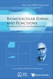 Biomolecular Forms and Functions - A Celebration of 50 Years of the Ramachandran Map ebook by Manju Bansal,N Srinivasan