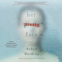 Her Pretty Face audiobook by Robyn Harding, Rebekkah Ross, Cassandra Campbell, Kirby Heyborne