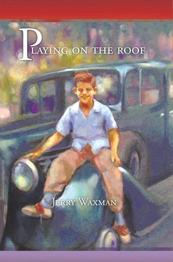 Playing on the Roof ebook by Jerry Waxman