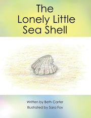 The Lonely Little Seashell ebook by Beth Carter, Sara Fox
