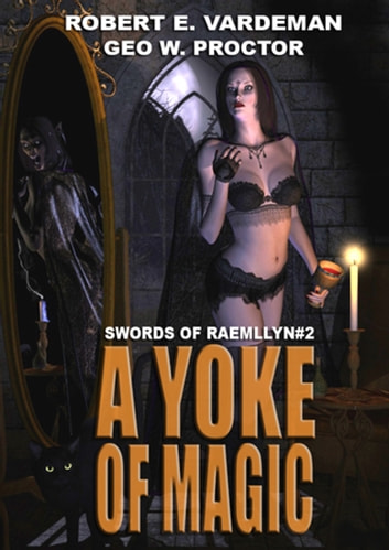 A Yoke of Magic ebook by Robert E. Vardeman,Geo. W. Proctor