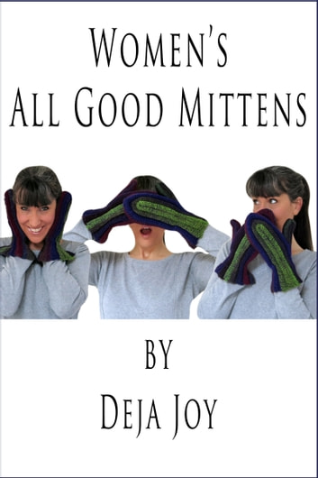 Women's All Good Mittens ebook by Deja Joy