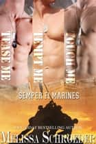 Semper Fi Marines Collection ebook by Melissa Schroeder