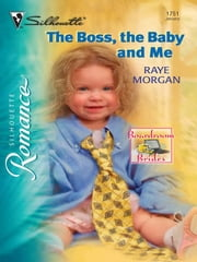 The Boss, the Baby and Me ebook by Raye Morgan