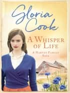 A Whisper of Life eBook by Gloria Cook