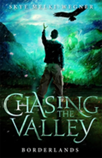 Chasing the Valley 2: Borderlands ebook by Skye Melki-Wegner