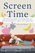 Screen Time ebook by Lisa Guernsey