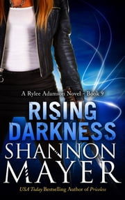 Rising Darkness (A Rylee Adamson Novel, Book 9) ebook by Shannon Mayer