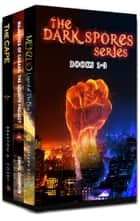The Dark Spores Series: Complete Box Set ebook by Braxton Cosby, Chayil Champion, Keshawn Dodds