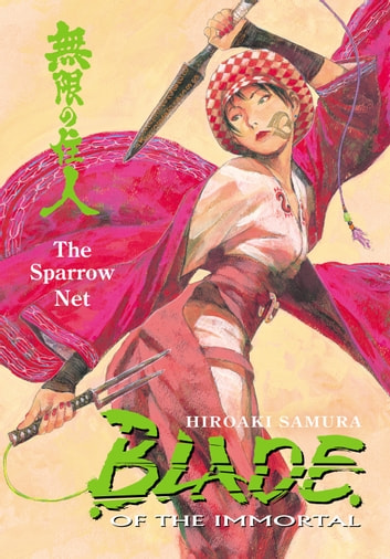 Blade of the Immortal Volume 18: The Sparrow Net ebook by Hiroaki Samura