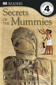 DK Readers: Secrets of the Mummies ebook by Harriet Griffey