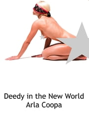 Deedy in the New World ebook by Arla Coopa