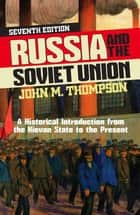 Russia and the Soviet Union ebook by John M Thompson