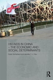 HIV/AIDS in China - The Economic and Social Determinants ebook by Dylan Sutherland,Jennifer Y.J. Hsu