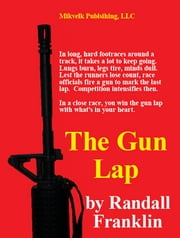 The Gun Lap ebook by Randall Franklin