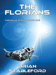The Florians - Daedalus Mission, Book One ebook by Brian Stableford