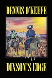 Dixson's Edge ebook by Dennis O'Keefe