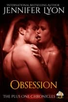 Obsession - Book Three ebook by Jennifer Lyon