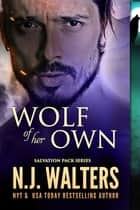Wolf of her Own ebook by N.J. Walters