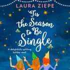 'Tis the Season to be Single audiobook by