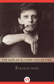 Strange Wine ebook by Harlan Ellison