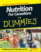 Nutrition For Canadians For Dummies ebook by Carol Ann Rinzler, Doug Cook