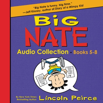 Big Nate Audio Collection: Books 5-8 audiobook by Lincoln Peirce