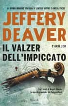 Il valzer dell'impiccato ebook by Jeffery Deaver